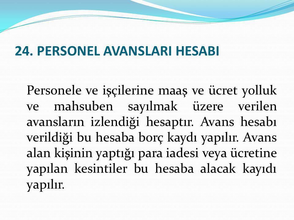 24. PERSONEL AVANSLARI HESABI