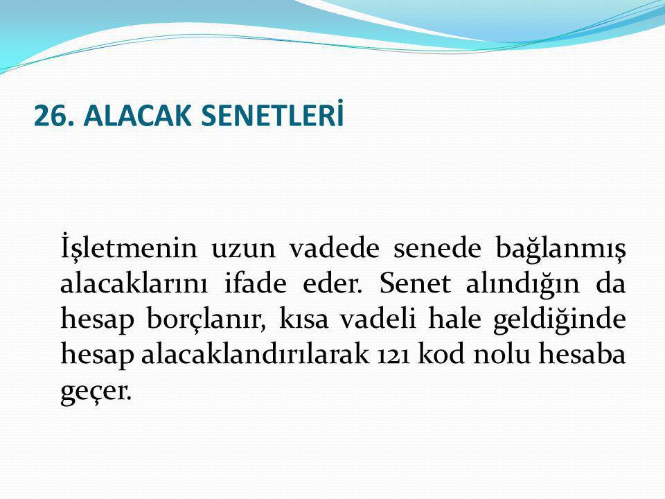 26. ALACAK SENETLERİ