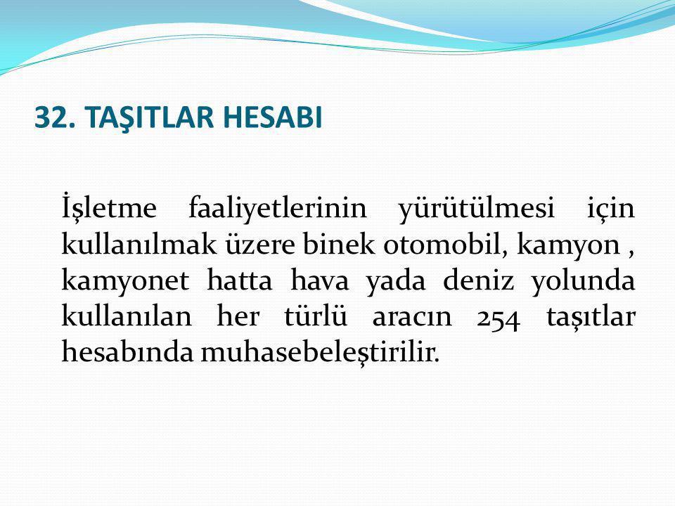 32. TAŞITLAR HESABI