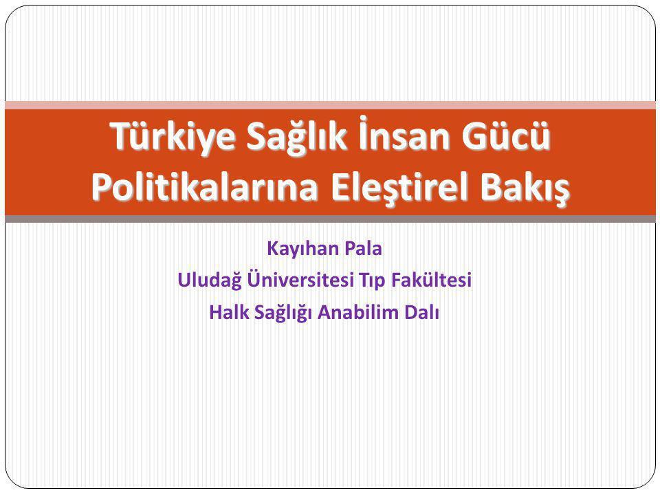 Türkiye Sağlık İnsan Gücü Politikalarına Eleştirel Bakış