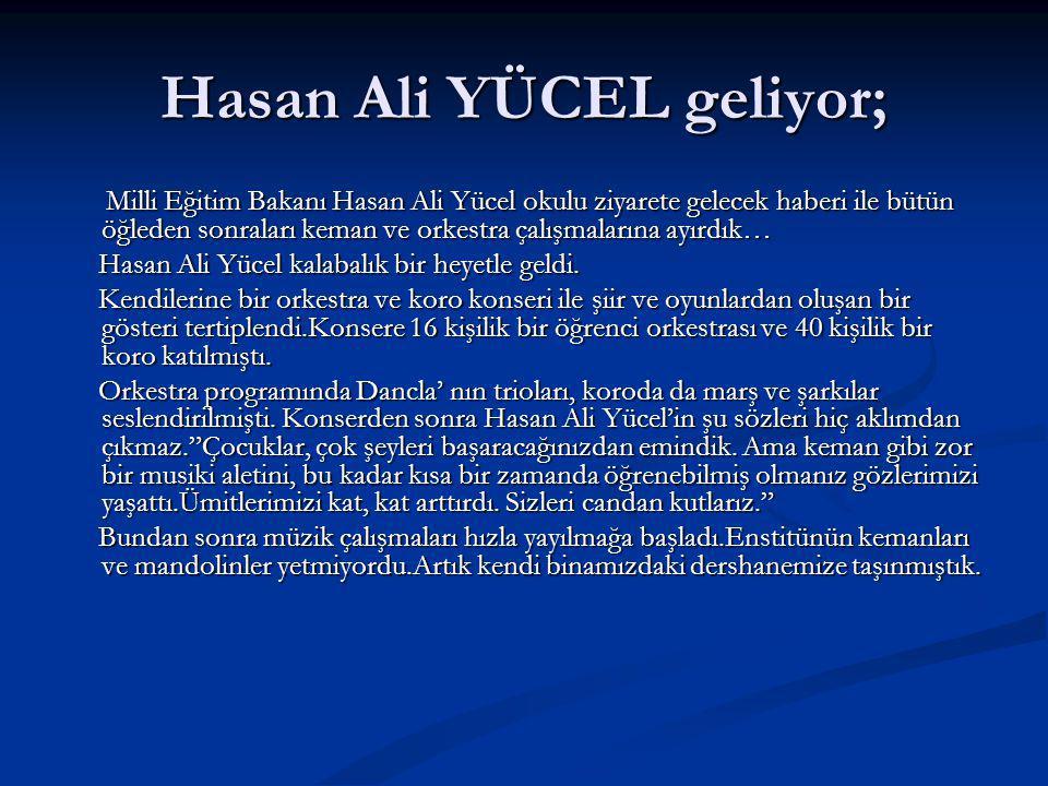 Hasan Ali YÜCEL geliyor;