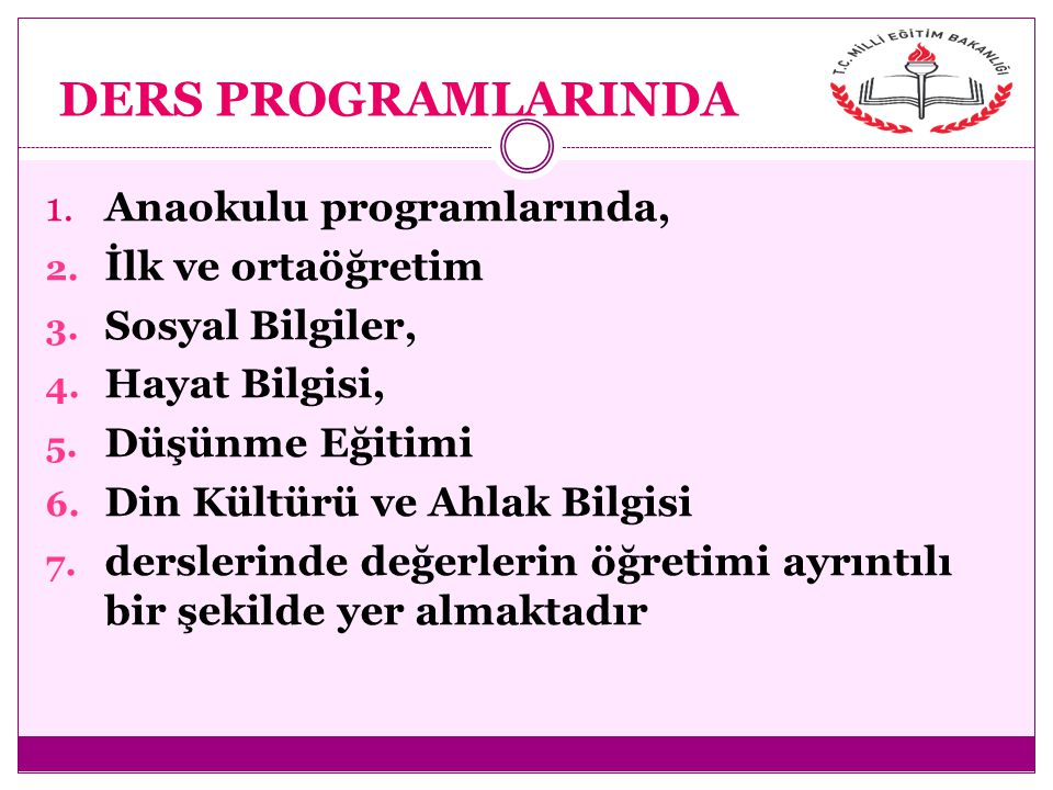 DERS PROGRAMLARINDA 1. Anaokulu programlarında, İlk ve ortaöğretim