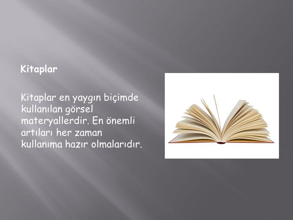 Kitaplar Kitaplar en yaygın biçimde kullanılan görsel materyallerdir