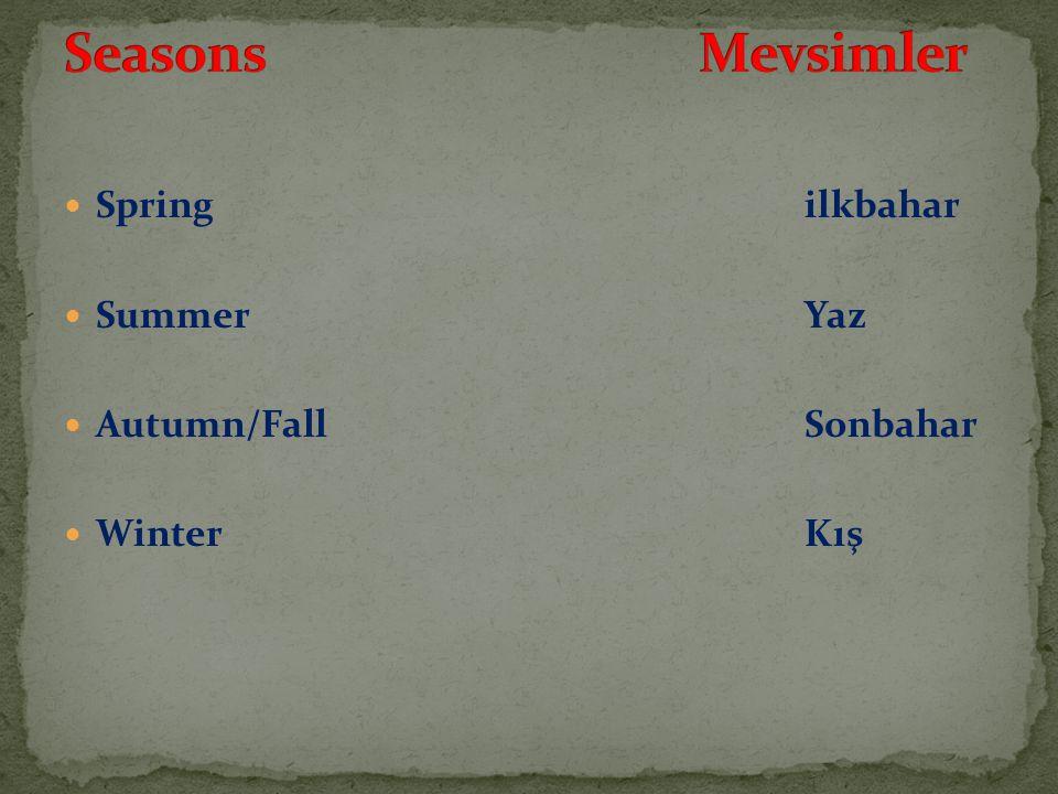 Seasons Mevsimler Spring ilkbahar Summer Yaz Autumn/Fall Sonbahar