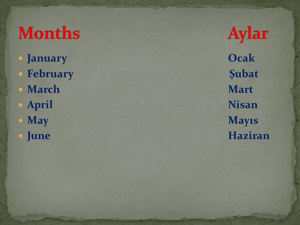 Months Aylar January Ocak February Şubat March Mart April Nisan