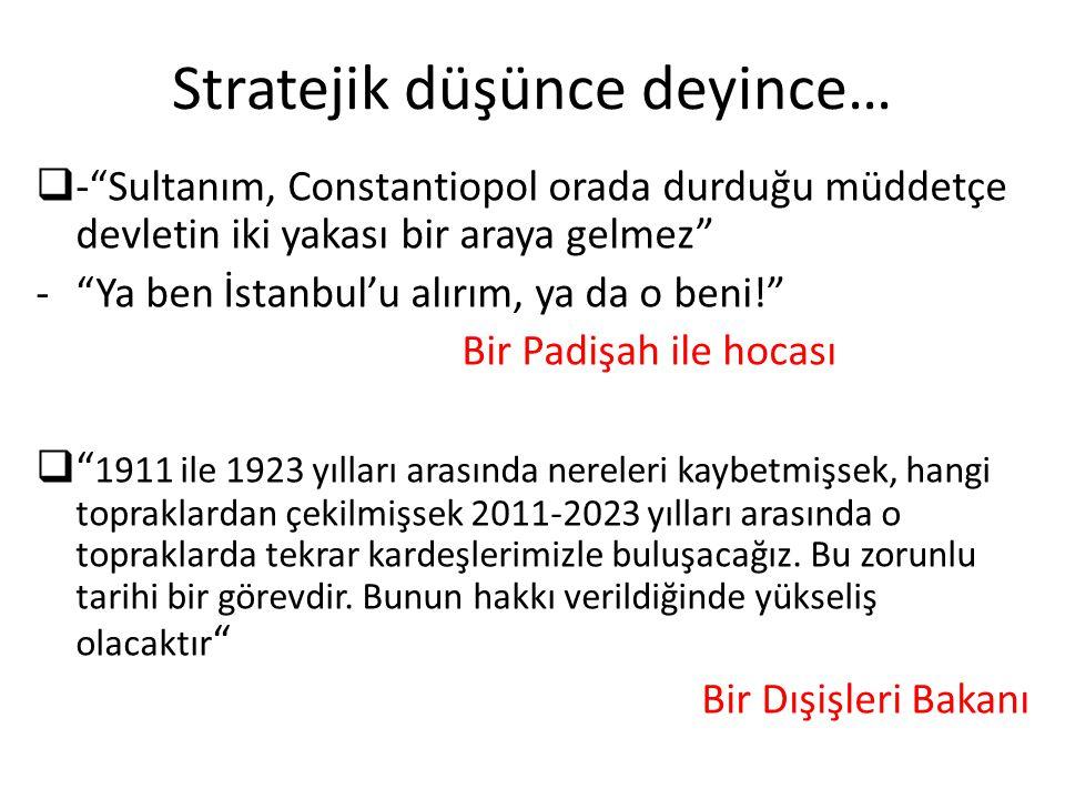Stratejik düşünce deyince…