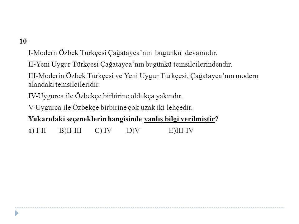 10- I-Modern Özbek Türkçesi Çağatayca'nın bugünkü devamıdır