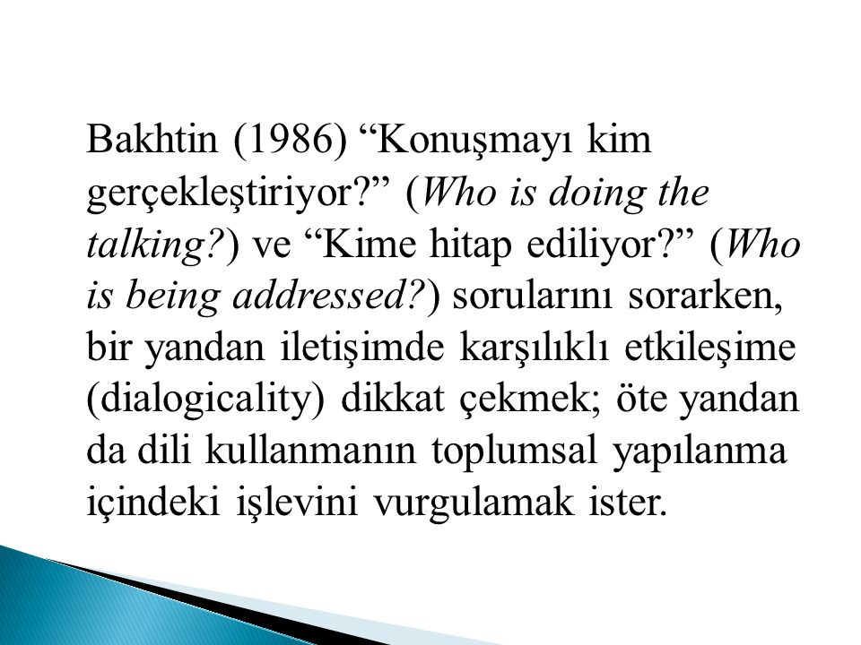 Bakhtin (1986) Konuşmayı kim gerçekleştiriyor