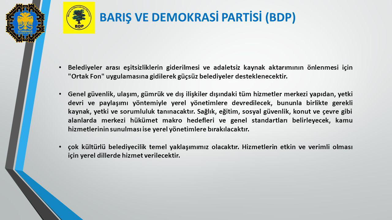 BARIŞ VE DEMOKRASİ PARTİSİ (BDP)