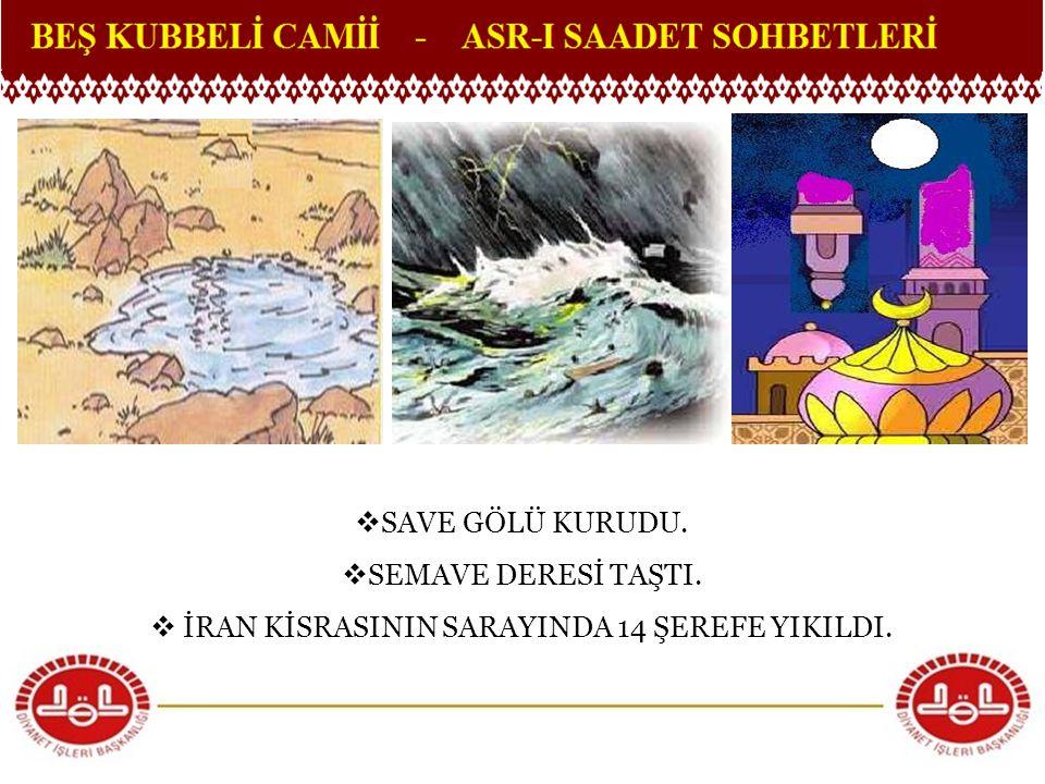 İRAN KİSRASININ SARAYINDA 14 ŞEREFE YIKILDI.