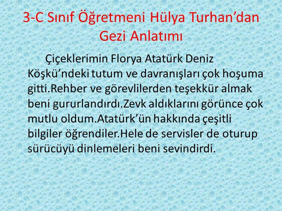 3-C Sınıf Öğretmeni Hülya Turhan'dan Gezi Anlatımı