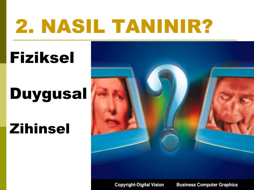 2. NASIL TANINIR Fiziksel Duygusal Zihinsel
