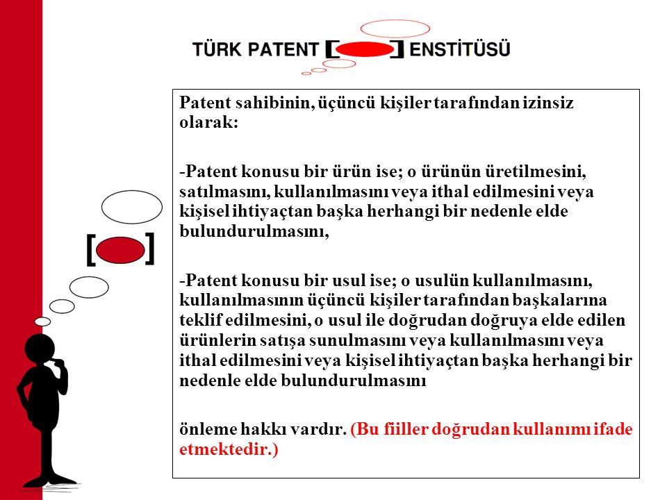 Patent sahibinin, üçüncü kişiler tarafından izinsiz olarak: