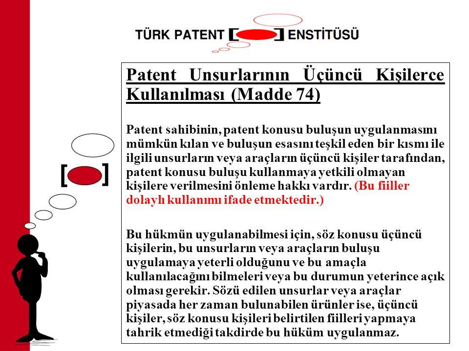 Patent Unsurlarının Üçüncü Kişilerce Kullanılması (Madde 74)