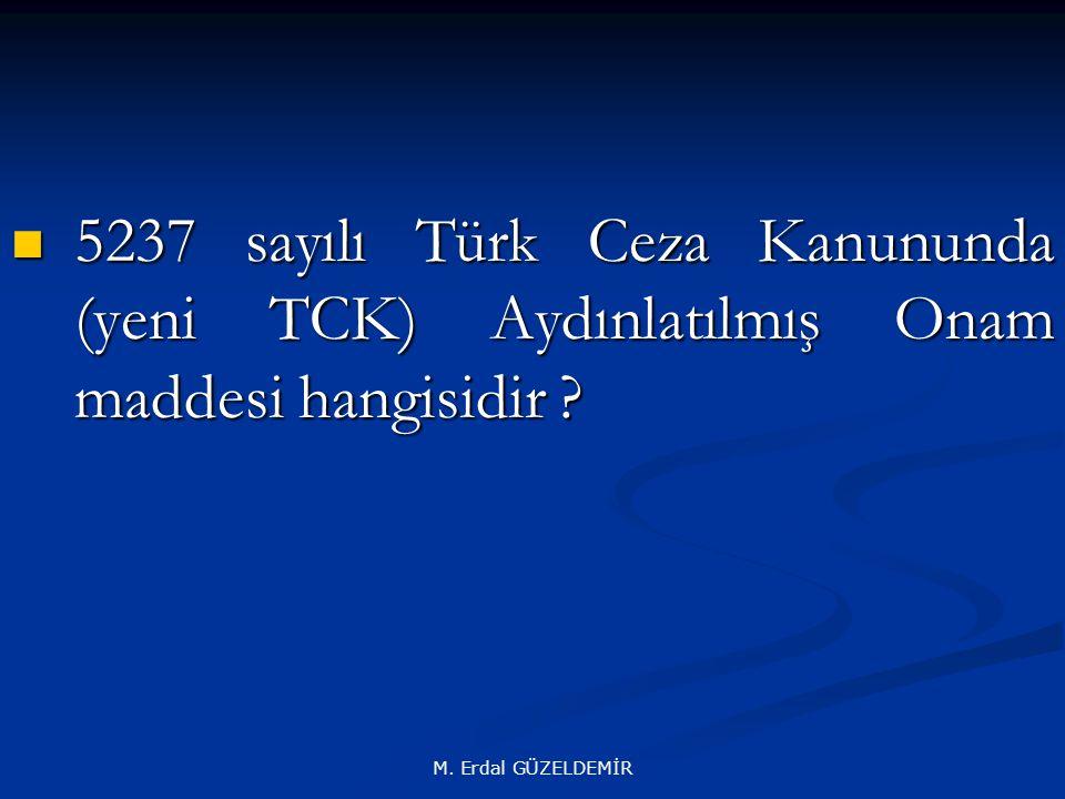 5237 sayılı Türk Ceza Kanununda (yeni TCK) Aydınlatılmış Onam maddesi hangisidir