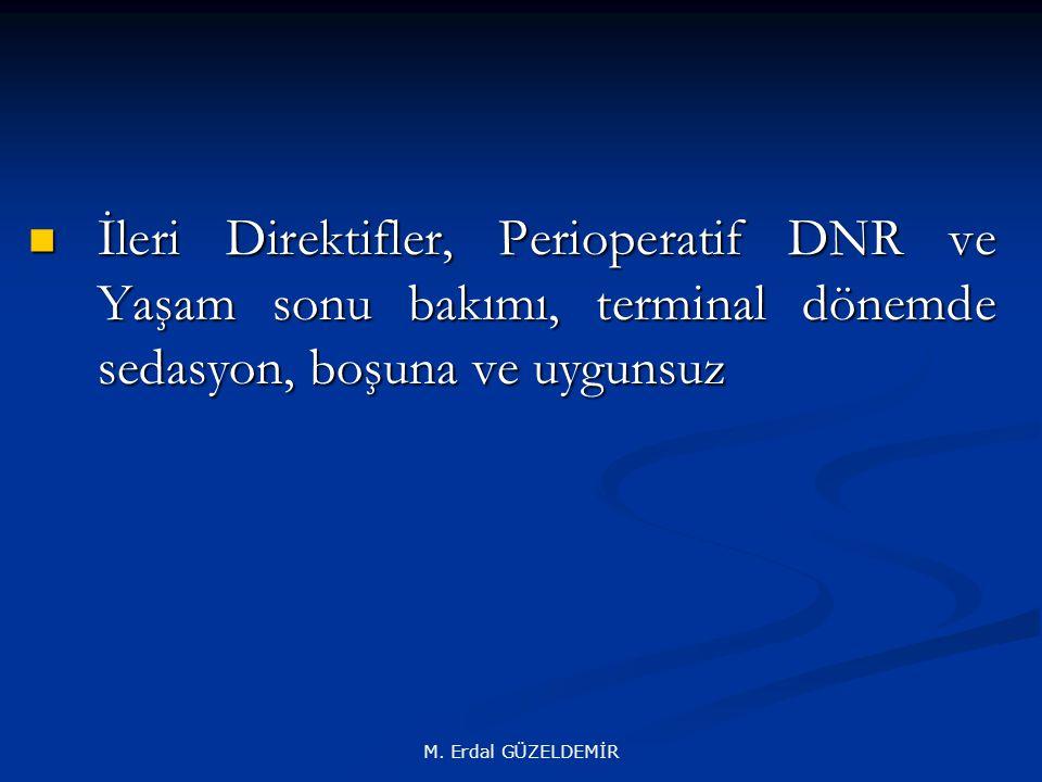 İleri Direktifler, Perioperatif DNR ve Yaşam sonu bakımı, terminal dönemde sedasyon, boşuna ve uygunsuz