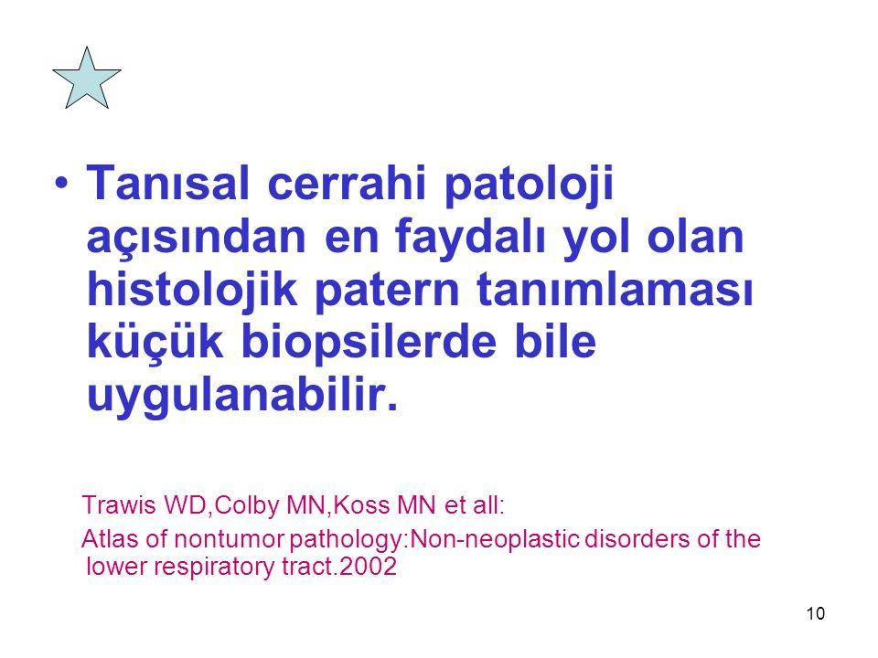 Tanısal cerrahi patoloji açısından en faydalı yol olan histolojik patern tanımlaması küçük biopsilerde bile uygulanabilir.