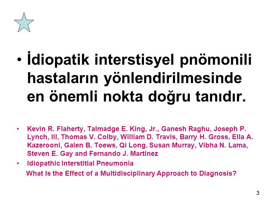 İdiopatik interstisyel pnömonili hastaların yönlendirilmesinde en önemli nokta doğru tanıdır.