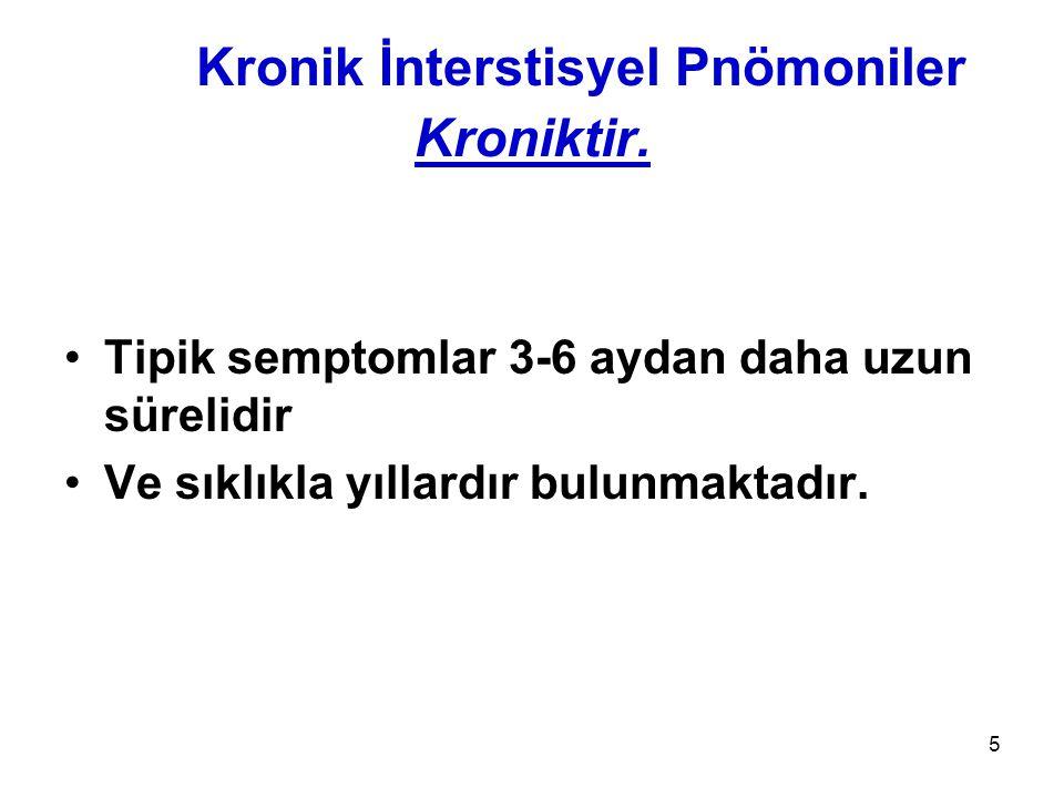 Kronik İnterstisyel Pnömoniler Kroniktir.