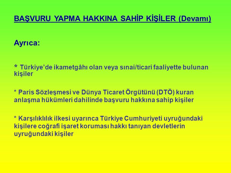BAŞVURU YAPMA HAKKINA SAHİP KİŞİLER (Devamı) Ayrıca: