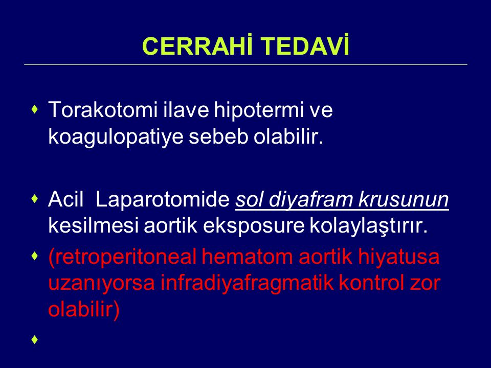 CERRAHİ TEDAVİ Torakotomi ilave hipotermi ve koagulopatiye sebeb olabilir.