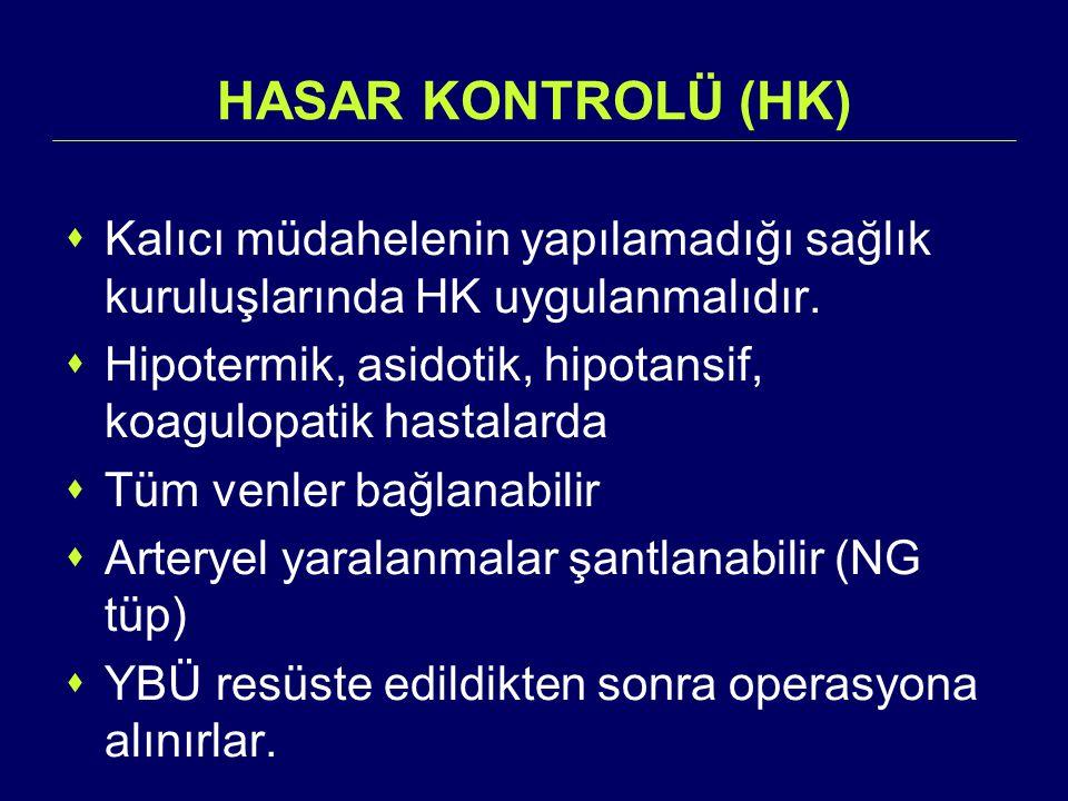 HASAR KONTROLÜ (HK) Kalıcı müdahelenin yapılamadığı sağlık kuruluşlarında HK uygulanmalıdır.