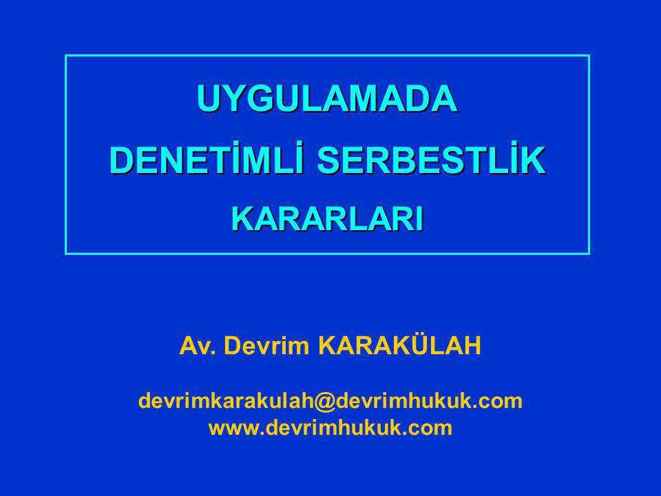 UYGULAMADA DENETİMLİ SERBESTLİK