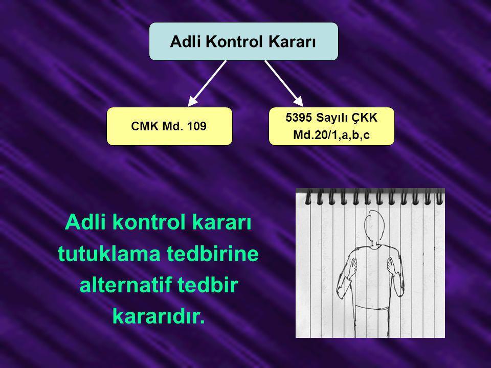 Adli kontrol kararı tutuklama tedbirine alternatif tedbir kararıdır.