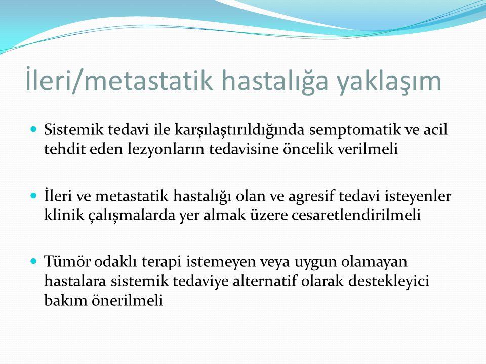 İleri/metastatik hastalığa yaklaşım