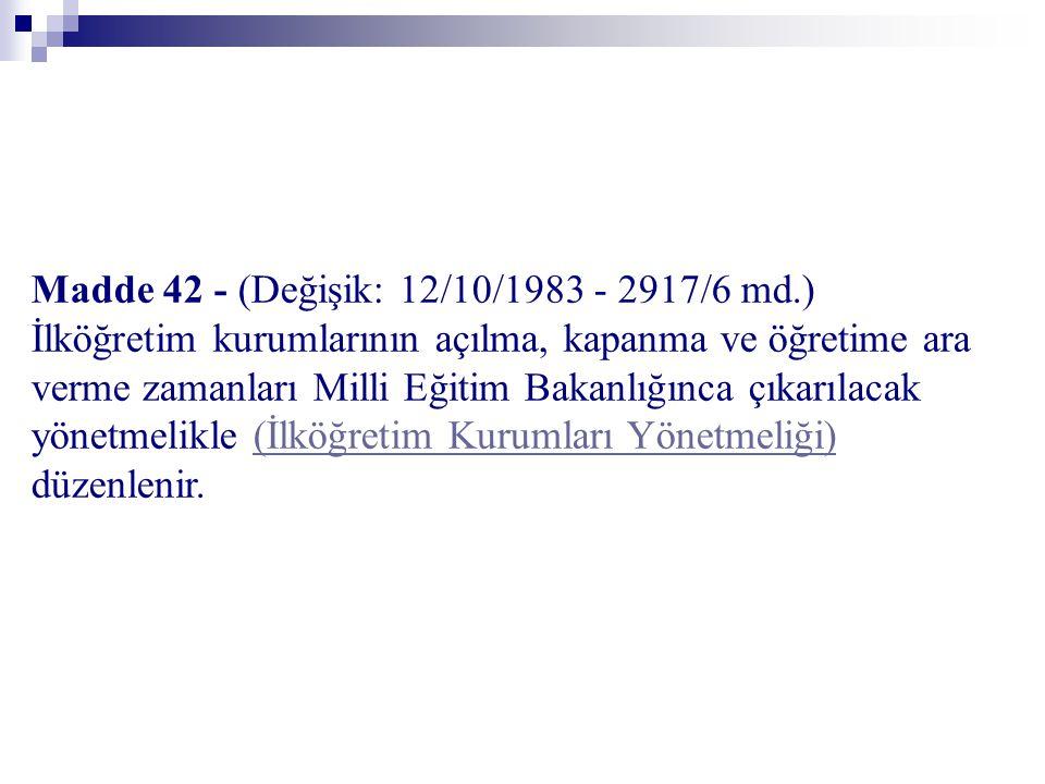 Madde 42 - (Değişik: 12/10/1983 - 2917/6 md.)