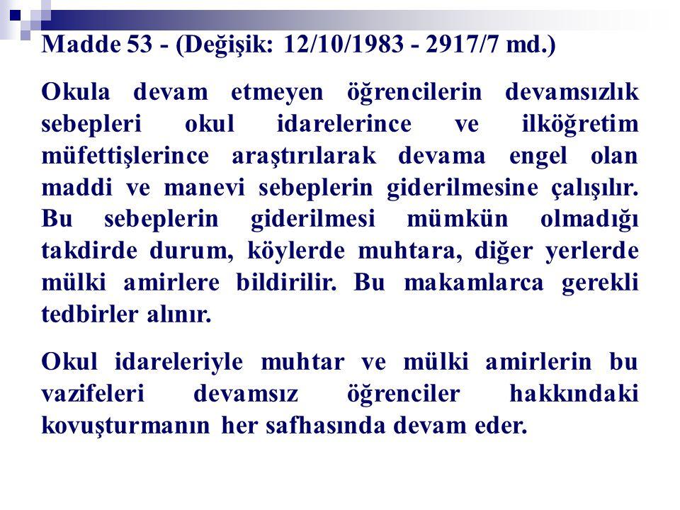 Madde 53 - (Değişik: 12/10/1983 - 2917/7 md.)