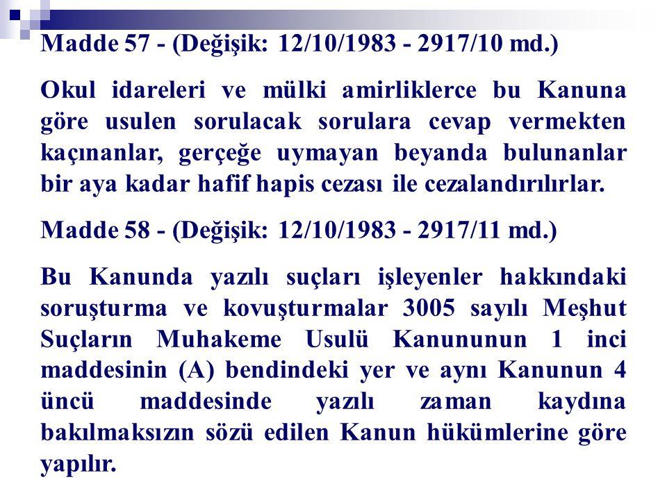 Madde 57 - (Değişik: 12/10/1983 - 2917/10 md.)