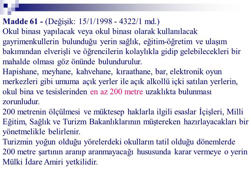 Madde 61 - (Değişik: 15/1/1998 - 4322/1 md.)