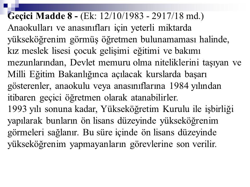 Geçici Madde 8 - (Ek: 12/10/1983 - 2917/18 md