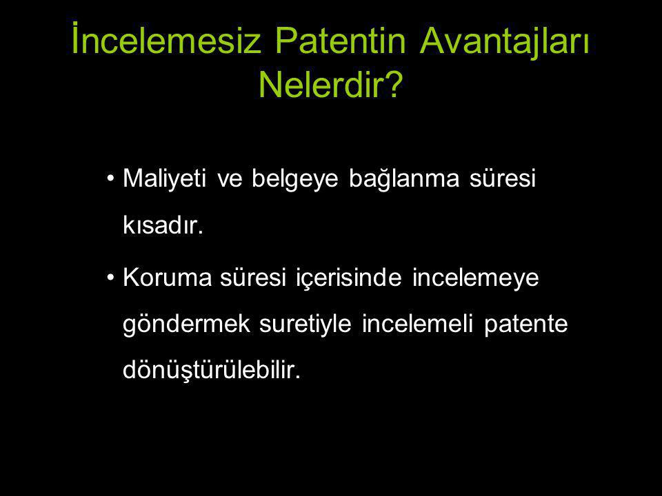 İncelemesiz Patentin Avantajları Nelerdir
