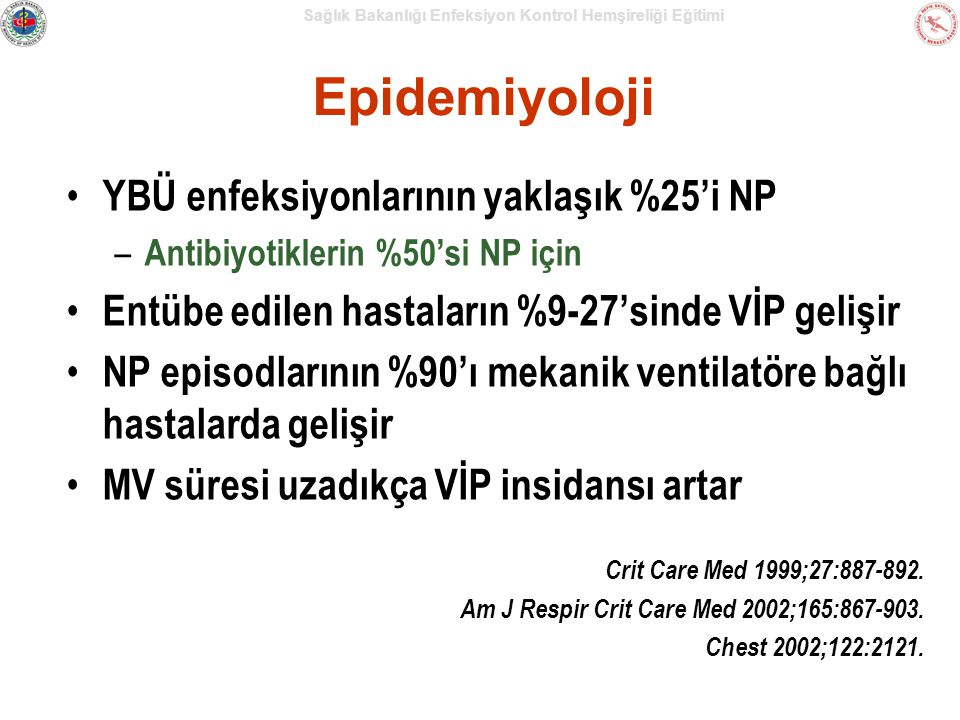 Epidemiyoloji YBÜ enfeksiyonlarının yaklaşık %25'i NP