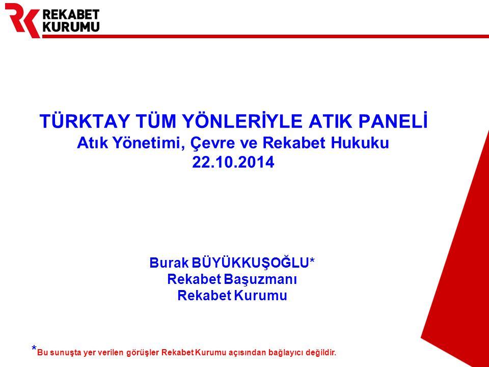 TÜRKTAY TÜM YÖNLERİYLE ATIK PANELİ Atık Yönetimi, Çevre ve Rekabet Hukuku 22.10.2014