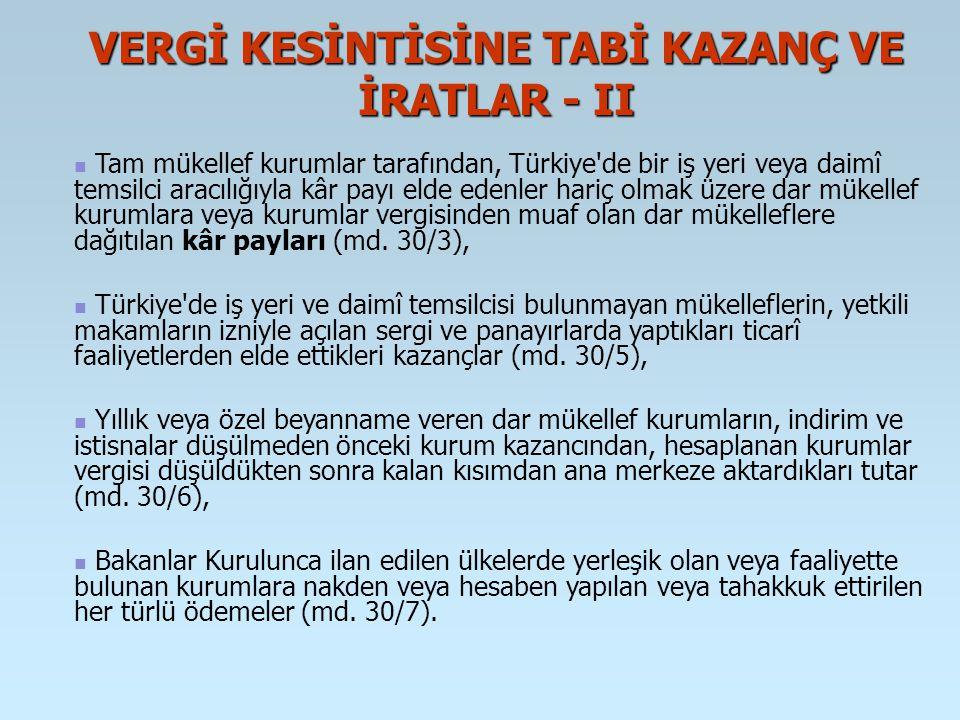 VERGİ KESİNTİSİNE TABİ KAZANÇ VE İRATLAR - II