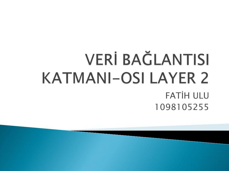 VERİ BAĞLANTISI KATMANI-OSI LAYER 2