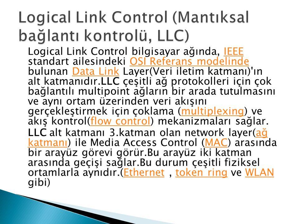 Logical Link Control (Mantıksal bağlantı kontrolü, LLC)