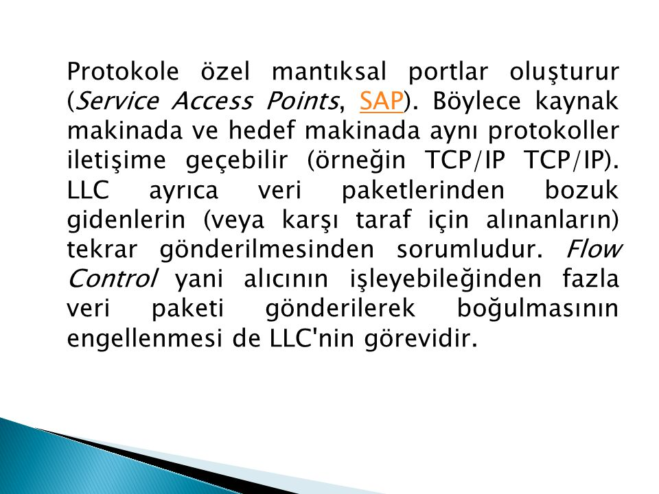 Protokole özel mantıksal portlar oluşturur (Service Access Points, SAP).