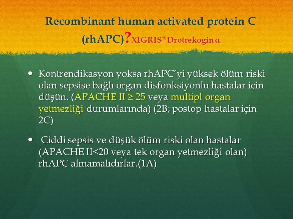 Recombinant human activated protein C (rhAPC) XIGRIS® Drotrekogin α