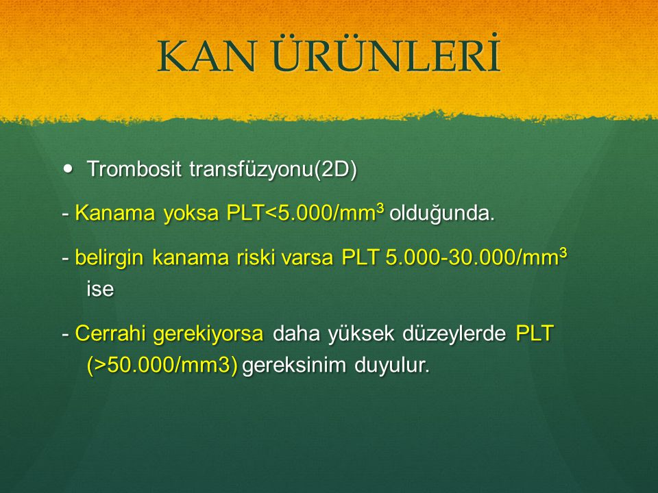 KAN ÜRÜNLERİ Trombosit transfüzyonu(2D)