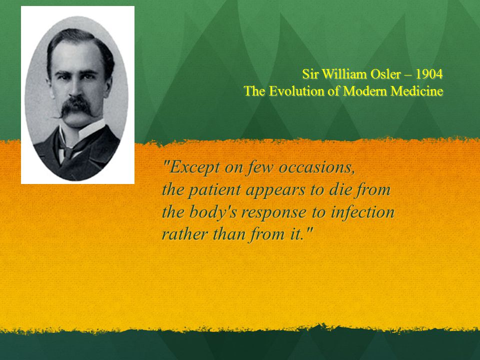 Sir William Osler – 1904 The Evolution of Modern Medicine