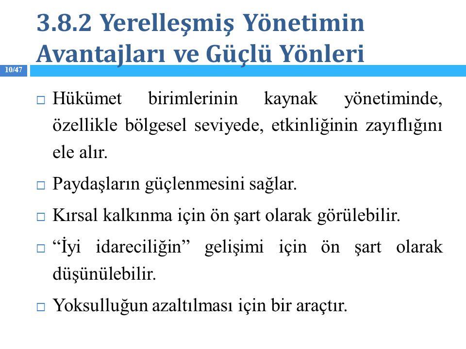 3.8.2 Yerelleşmiş Yönetimin Avantajları ve Güçlü Yönleri