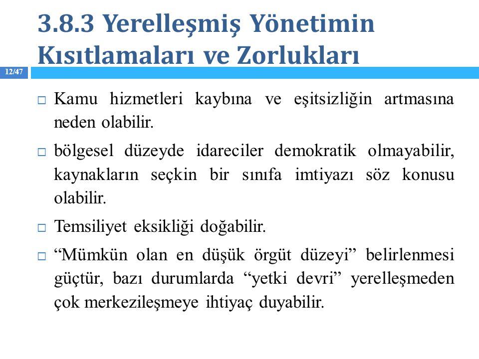 3.8.3 Yerelleşmiş Yönetimin Kısıtlamaları ve Zorlukları