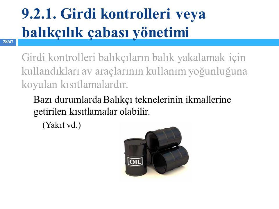 9.2.1. Girdi kontrolleri veya balıkçılık çabası yönetimi