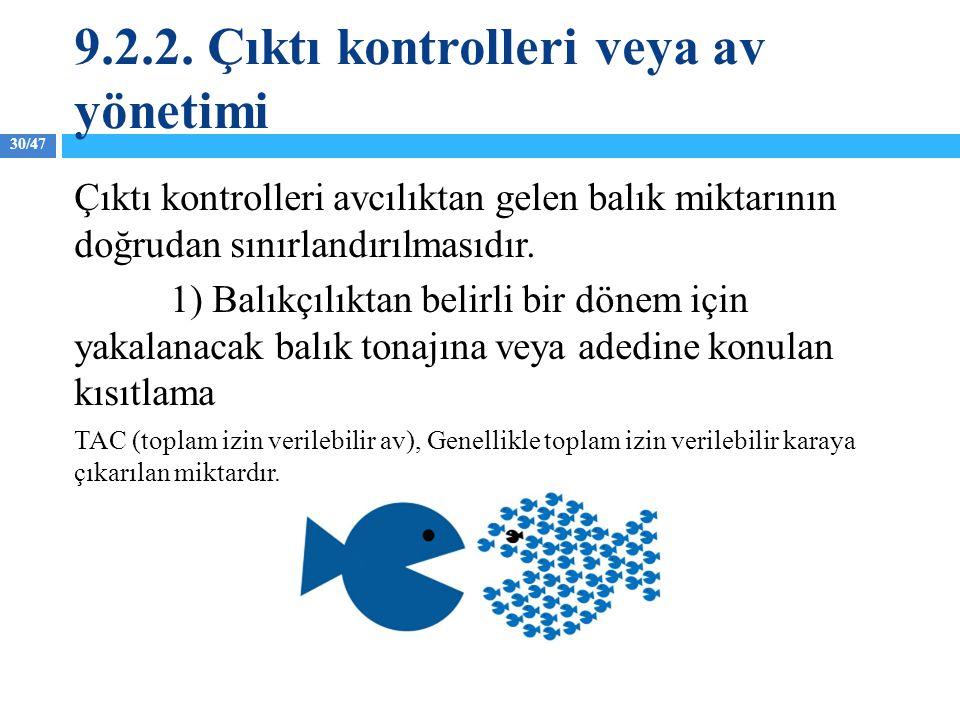 9.2.2. Çıktı kontrolleri veya av yönetimi
