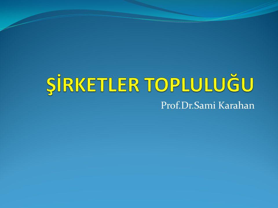 ŞİRKETLER TOPLULUĞU Prof.Dr.Sami Karahan