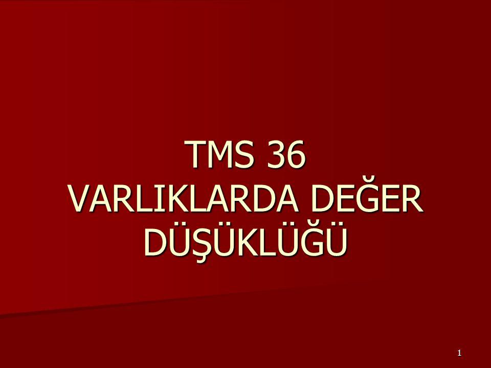 TMS 36 VARLIKLARDA DEĞER DÜŞÜKLÜĞÜ